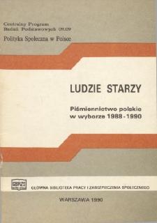 Ludzie starzy : (piśmiennictwo polskie w wyborze) : 1988-1990