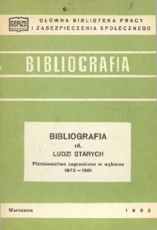 Bibliografia nt. ludzi starych : piśmiennictwo zagraniczne w wyborze 1973-1981