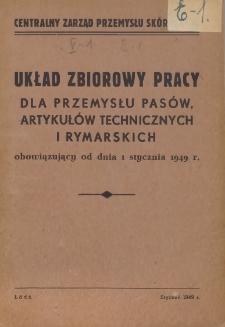Układ zbiorowy pracy dla przemysłu pasów, artykułów technicznych i rymarskich : obowiązujący od dnia 1 stycznia 1949 r.