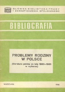 Problemy rodziny w Polsce : (literatura polska za lata 1980-1985 w wyborze)