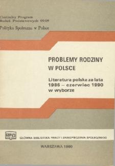 Problemy rodziny w Polsce : literatura polska za lata 1986 - czerwiec 1990 w wyborze
