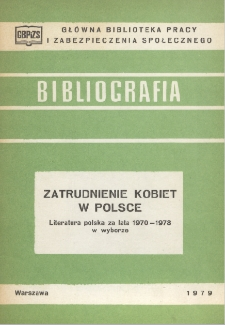 Zatrudnienie kobiet w Polsce : (literatura polska za lata 1970-1978 w wyborze)