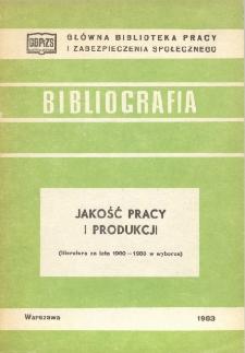 Jakość pracy i produkcji : (literatura za lata 1980-1983 w wyborze)