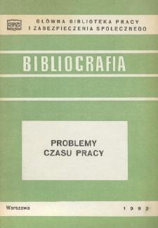 Problemy czasu pracy : (literatura za lata 1970-1981 w wyborze)