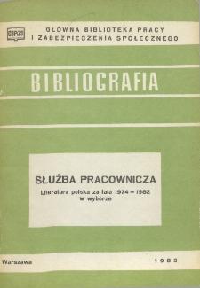 Służba pracownicza : (literatura polska za lata 1974-1982 w wyborze)