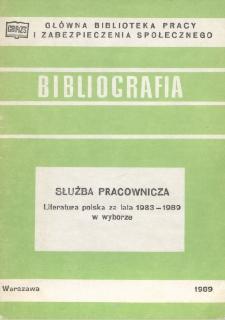 Służba pracownicza : (literatura polska za lata 1983-1989 w wyborze)