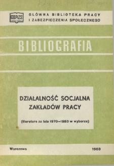 Działalność socjalna zakładów pracy : (literatura za lata 1970-1983 w wyborze)