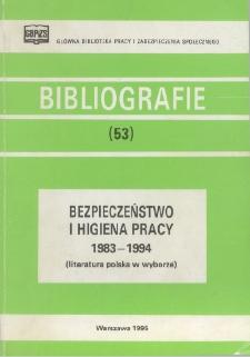 Bezpieczeństwo i higiena pracy : 1983-1994 : (literatura polska w wyborze)
