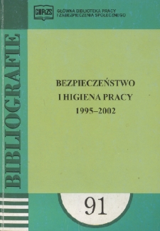 Bezpieczeństwo i higiena pracy : 1995-2002 : (literatura polska w wyborze)