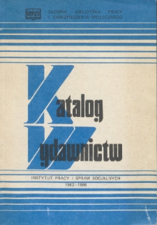 Katalog wydawnictw Instytutu Pracy i Spraw Socjalnych : 1962-1986