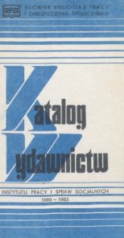 Katalog wydawnictw Instytutu Pracy i Spraw Socjalnych : 1980-1983