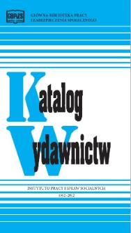 Katalog wydawnictw Instytutu Pracy i Spraw Socjalnych : wydanie jubileuszowe 1962-2012