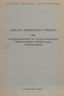 Układ zbiorowy pracy dla przedsiębiorstw państwowego terenowego przemysłu torfowego : wg stanu prawnego na miesiąc lipiec 1965 r.