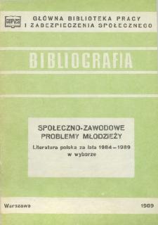 Społeczno-zawodowe problemy młodzieży : (literatura polska za lata 1984-1989 w wyborze)