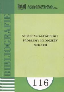 Społeczno-zawodowe problemy młodzieży : (literatura polska za lata 2000-2008 w wyborze)