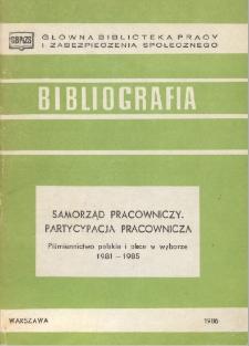 Samorząd pracowniczy. Partycypacja pracownicza : piśmiennictwo polskie i obce w wyborze : 1981-1985