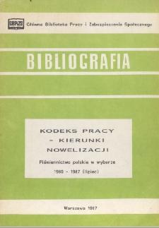 Kodeks pracy - kierunki nowelizacji : piśmiennictwo polskie w wyborze : 1980 - 1987 (lipiec)
