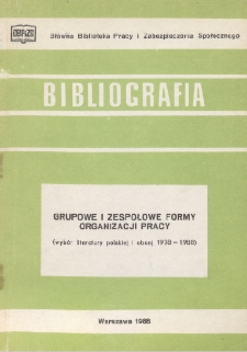 Grupowe i zespołowe formy organizacji pracy : (wybór literatury polskiej i obcej 1978-1988)