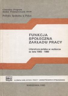 Funkcja społeczna zakładu pracy : literatura polska w wyborze za lata 1985-1990