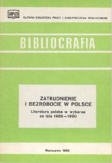 Zatrudnienie i bezrobocie w Polsce : literatura polska w wyborze za lata 1985-1990