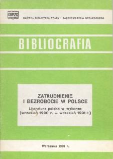 Zatrudnienie i bezrobocie w Polsce : literatura polska w wyborze (wrzesień 1990 r. - wrzesień 1991 r.)