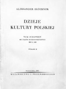 Dzieje kultury polskiej. - T.1. Od czasów przedhistorycznych do r. 1506