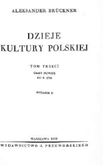 Dzieje kultury polskiej. T. 3, Czasy nowsze do roku 1795