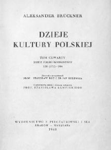 Dzieje kultury polskiej. T. 4, Dzieje Polski rozbiorowej 1795 (1772)-1914