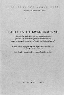"""Taryfikator kwalifikacyjny robotników zatrudnionych w zakładach przemysłu metalowego resortu komunikacji oraz w przedsiębiorstwie """"Polskie Koleje Państwowe"""". Cz. 3, Roboty blacharskie, elektromontażowe i ślusarsko-montażowe. Rodział 5, Zawody - specjalności wspólne"""
