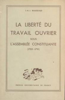 La liberté du travail ouvrier sous l'Assemblée Constituante : (1789-1791)