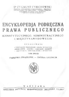 Encyklopedia podręczna prawa publicznego : (konstytucyjnego, administracyjnego i międzynarodowego). T. 2, Państwo związkowe - źródła lecznicze