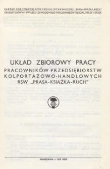 """Układ zbiorowy pracy pracowników przedsiębiorstw kolportażowo-handlowych RSW """"Prasa-Książka-Ruch"""" [zawarty 31 grudnia 1974 r.]"""