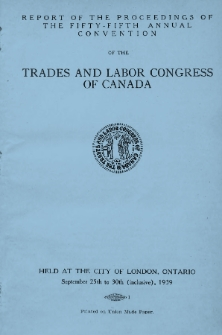 Report of the proceedings of the fifty-fifth annual convention of the Trades and Labor Congress of Canada.