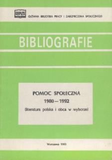 Pomoc społeczna : 1980-1992 : (literatura polska i obca w wyborze)