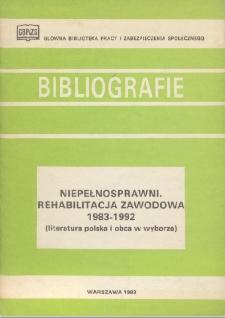 Niepełnosprawni. Rehabilitacja zawodowa : 1983-1992 : (literatura polska i obca w wyborze)
