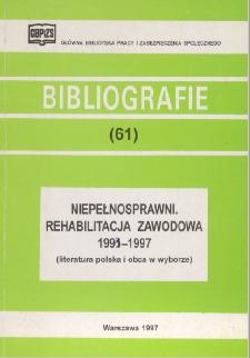 Niepełnosprawni. Rehabilitacja zawodowa : 1993-1997 : (literatura polska i obca w wyborze)