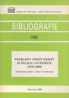 Problemy pracy kobiet w Polsce i w świecie : 1979-1993 : (literatura polska i obca w wyborze)