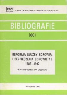 Reforma służby zdrowia, ubezpieczenia zdrowotne : 1989-1997 : (literatura polska w wyborze)