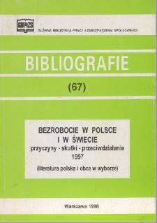 Bezrobocie w Polsce i w świecie : przyczyny - skutki - przeciwdziałanie : 1997 : (literatura polska i obca w wyborze) /