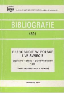 Bezrobocie w Polsce i w świecie : przyczyny - skutki - przeciwdziałanie : 1996 : (literatura polska i obca w wyborze) /