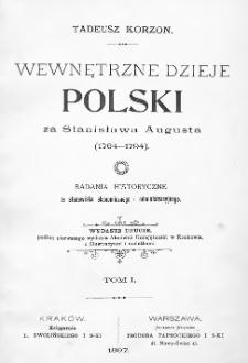 Wewnętrzne dzieje Polski za Stanisława Augusta 1764-1794 : badania historyczne ze stanowiska ekonomicznego i administracyjnego. T. 1