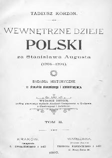 Wewnętrzne dzieje Polski za Stanisława Augusta 1764-1794 : badania historyczne ze stanowiska ekonomicznego i administracyjnego. T. 2
