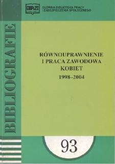 Równouprawnienie i praca zawodowa kobiet : 1998-2004 : (literatura polska i obca w wyborze)