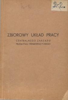 Zbiorowy układ pracy Centralnego Zarządu Przemysłu Fermentacyjnego [zawarty 1 stycznia 1949]