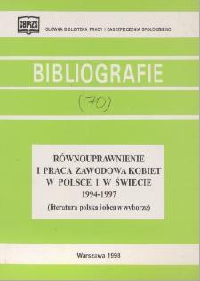 Równouprawnienie i praca zawodowa kobiet w Polsce i w świecie 1994-1997 : (literatura polska i obca w wyborze)