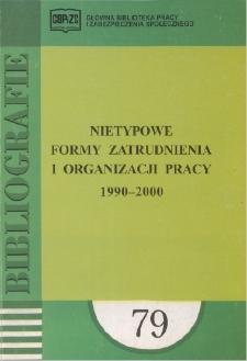 Nietypowe formy zatrudnienia i organizacji pracy : 1990-2000 : (literatura polska i obca w wyborze)