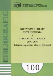 Nietypowe formy zatrudnienia i organizacji pracy : 2001-2005 : (literatura polska i obca w wyborze)