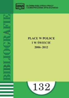 Płace w Polsce i w świecie : 2006-2012 : (literatura polska i obca w wyborze)