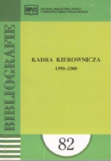 Kadra kierownicza : 1990-2000 : (literatura polska i obca w wyborze)
