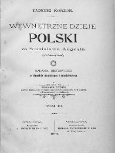 Wewnętrzne dzieje Polski za Stanisława Augusta 1764-1794 : badania historyczne ze stanowiska ekonomicznego i administracyjnego. T. 3